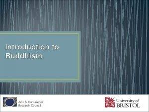 Introduction to Buddhism Origins of Buddhism The origins