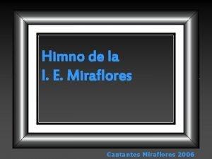 Himno de la I E Miraflores Cantantes Miraflores