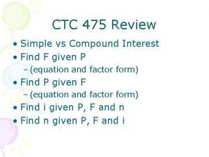 CTC 475 Review Simple vs Compound Interest Find