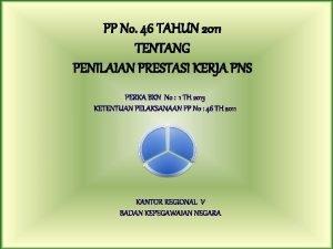 PP No 46 TAHUN 2011 TENTANG PENILAIAN PRESTASI