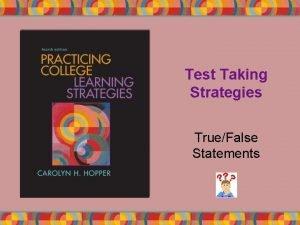 Test Taking Strategies TrueFalse Statements Negatives Circle all