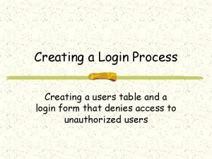 Creating a Login Process Creating a users table