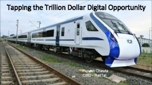 Tapping the Trillion Dollar Digital Opportunity Puneet Chawla