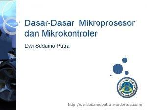 DasarDasar Mikroprosesor dan Mikrokontroler Dwi Sudarno Putra http