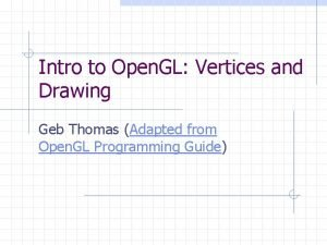 Intro to Open GL Vertices and Drawing Geb