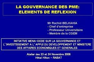 LA GOUVERNANCE DES PME ELEMENTS DE REFLEXION Mr
