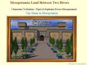 MesopotamiaLand Between Two Rivers Sumerian Civilization Tigris Euphrates
