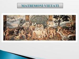 MATRIMONI VIETATI UNIONI INCESTUOSE I tredici secoli di