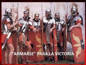 Leccin 7 ARMARSE PARA LA VICTORIA PARA MEMORIZAR