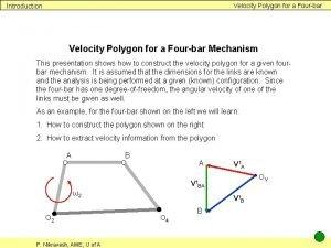 Velocity Polygon for a Fourbar Introduction Velocity Polygon