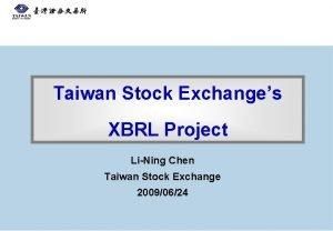 Taiwan Stock Exchanges XBRL Project LiNing Chen Taiwan