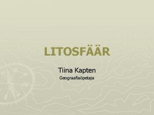 LITOSFR Tiina Kapten Geograafiapetaja Maa siseehitus Kigi Maa