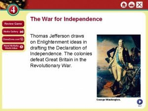 The War for Independence Thomas Jefferson draws on
