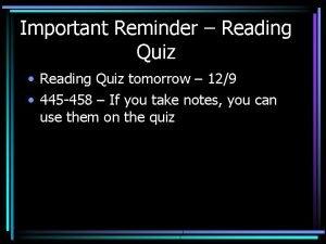 Important Reminder Reading Quiz Reading Quiz tomorrow 129