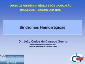 CURSO DE RESIDNCIA MDICA E PSGRADUAO ONCOLOGIA HEMATOLOGIA