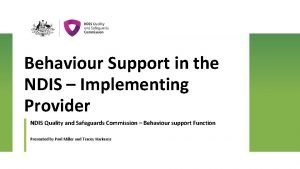 Behaviour Support in the NDIS Implementing Provider NDIS