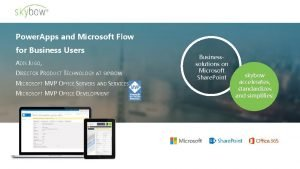 Power Apps and Microsoft Flow for Business Users