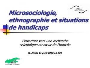 Microsociologie ethnographie et situations de handicaps Ouverture vers