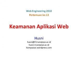 Web Engineering 2010 Pertemuan ke13 Keamanan Aplikasi Web