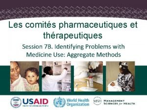 Les comits pharmaceutiques et thrapeutiques 1 Objectifs Commenter