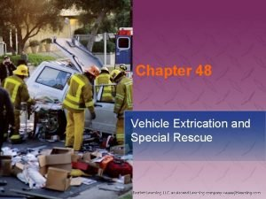 Chapter 48 Vehicle Extrication and Special Rescue National
