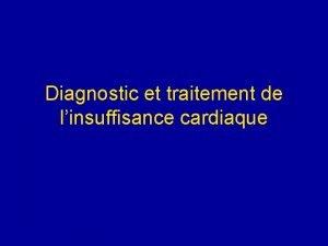 Diagnostic et traitement de linsuffisance cardiaque Dfinition Incapacit