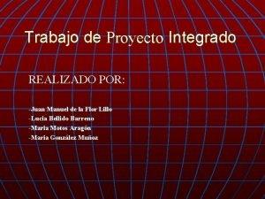 Trabajo de Proyecto Integrado REALIZADO POR Juan Manuel