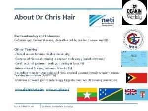 About Dr Chris Hair Gastroenterology and Endoscopy Colonoscopy