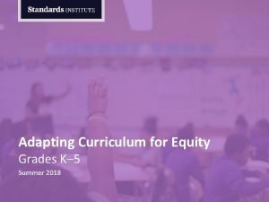 Adapting Curriculum for Equity Grades K 5 Summer
