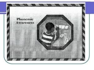 Phonological Awareness Kindergarten Phonological Awareness Phonological awareness involves