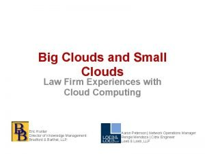 Big Clouds and Small Clouds Law Firm Experiences