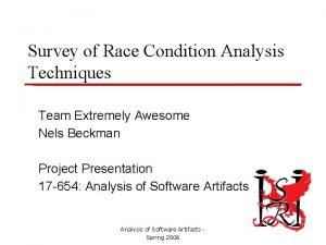 Survey of Race Condition Analysis Techniques Team Extremely