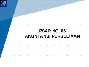 PSAP NO 05 AKUNTANSI PERSEDIAAN 1 PERSEDIAAN Persediaan