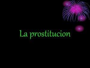 La prostitucion Hecho por Geraldine Londoo Natalia herrera