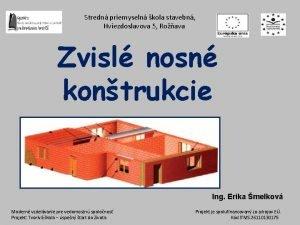 Stredn priemyseln kola stavebn Hviezdoslavova 5 Roava Zvisl
