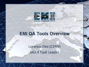 EMI INFSORI261611 EMI QA Tools Overview Lorenzo Dini