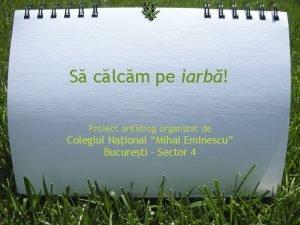 S clcm pe iarb Proiect antidrog organizat de