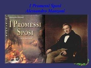 I Promessi Sposi Alessandro Manzoni Vita Alessandro Manzoni