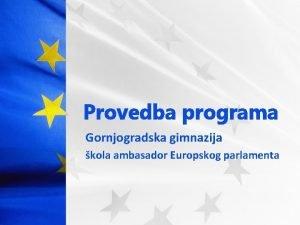 Provedba programa Gornjogradska gimnazija kola ambasador Europskog parlamenta