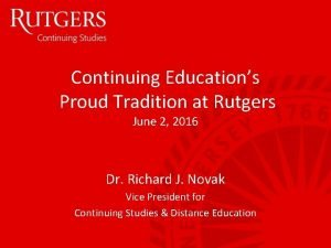 Continuing Educations Proud Tradition at Rutgers June 2