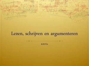 Lezen schrijven en argumenteren HAVO 4 Lezen Schrijven