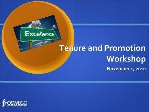 Tenure and Promotion Workshop November 1 2010 Workshop