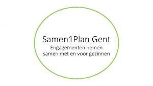 Samen 1 Plan Gent Engagementen nemen samen met