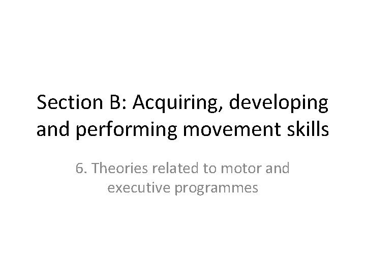 Section B Acquiring developing and performing movement skills