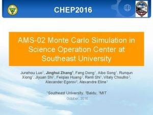 CHEP 2016 AMS02 Monte Carlo Simulation in Science