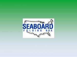 Seaboard Folding Box 2012 SEABOARD FOLDING BOX AT