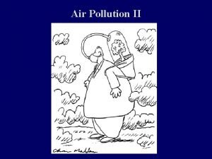 Air Pollution II Types of Air Pollutants Carbon