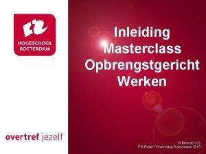 Inleiding Masterclass Opbrengstgericht Presentatie titel Werken Rotterdam 00
