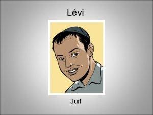 Lvi Juif Bonjour je mappelle Lvi et je