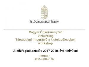 Magyar nkormnyzati Szvetsg Trsadalmi integrci a kisteleplseken workshop